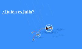 ¿Quien es Julia?