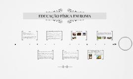 Copy of EDUCAÇÃO FÍSICA EM ROMA