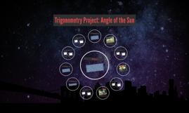 Trigonometry Project: Angle of the Sun