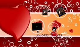 Amores de ayer - amores de hoy