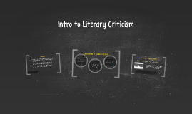 Copy of Intro to Literary Criticism