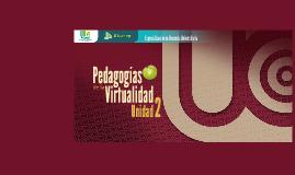 Unidad 2 Pedagogías de la Virtualidad