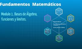 Copy of Demostración Funciones Básicas, Trascendentales y Limites. Fundamentos Matemáticos