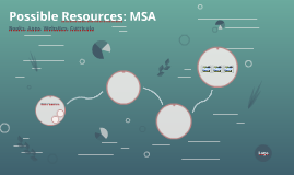 Possible Resources: MSA