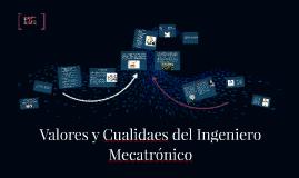 Valores y Cualidaes del Ingeniero Mecatrónico