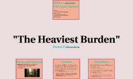 The Heaviest Burden