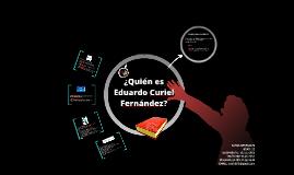 Introducing Eduardo Curiel