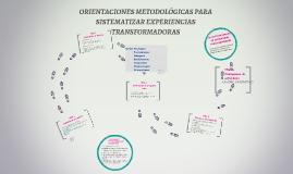 Copy of ORIENTACIONES METODOLÓGICAS PARA SISTEMATIZAR EXPERIENCIAS T