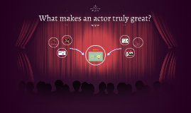 What makes an actor truly great?