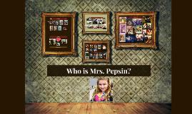 Meet Mrs. Pepsin