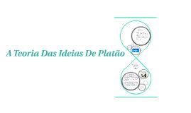 Copy of A Teoria Das Ideias De Platão