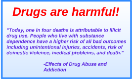 Drugs are harmful!