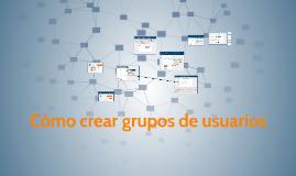 Cómo crear grupos de usuarios