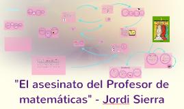 """""""El asesinato del Profesor de matemáticas"""" - Jordi Sierra"""