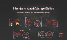 Copy of Copy of Intervijas ar komunikācijas speciālistiem