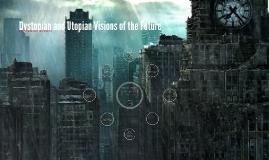 Dystopian/Utopian Visions - REVISED
