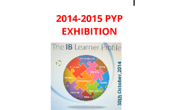 PYP EXHIBITION 2012-2013