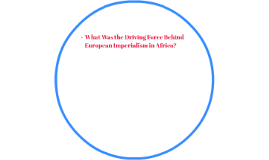 What Was the Driving Force Behind European Imperialism in Af