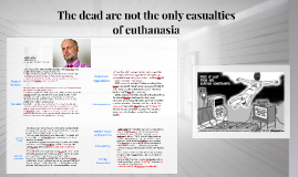 The dead are not the only casualties of euthanasia