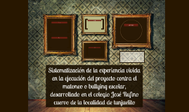 Sistematización de la experiencia vivida en la ejecución del