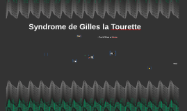 Syndrome de Gilles la Tourette