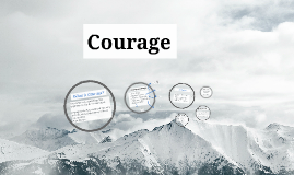 Copy of Courage