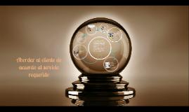 Copy of abordar al cliente de acuerdo al servicio requerido