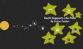 Earth Supports Life Prezi