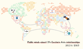 Public minds about 21c Eastern Asia relationships