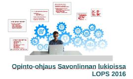Opinto-ohjaus Savonlinnan lukioissa - LOPS 2016