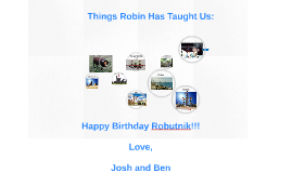 Happy Birthday Robin!!!