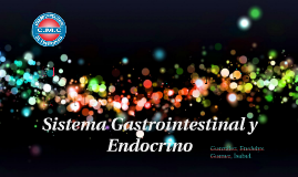Sistema Gastrointestinal y endocrino.