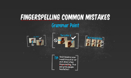 Fingerspelling Common Mistakes