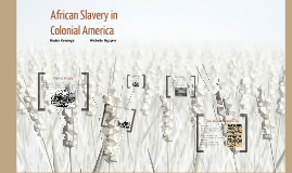 APUSH African Slavery in Colonial America
