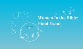 Women in the Bible: FinaL Exam