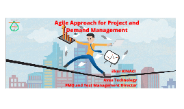 Copy of Agile Approach for Project and Demand Management