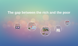 The gap between the rich and the poor