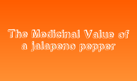 The medicinal value of the jalapeno pepper