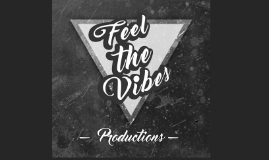 Feel the vibes productions