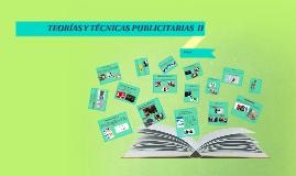 TEORÍAS Y TÉCNICAS PUBLICITARIAS  II