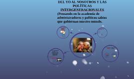 DEL YO AL NOSOTROS Y LAS POLÍTICAS INTERGENERACIONALES