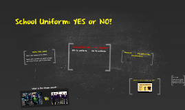 School Uniform: YES or NO?