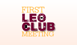 Copy of First Leo Club Meeting