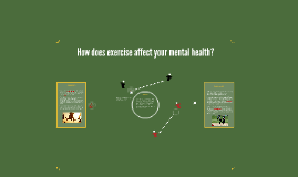 How does exercise affect your mental health?