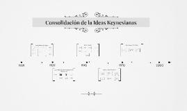 Consolidación de la Ideas Keynesianas