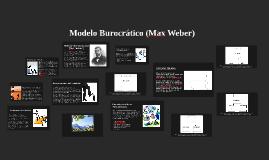 Copy of Modelo Burocrático (Max Weber)