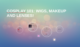 COSPLAY 101: WIGS, MAKEUP AND LENSES!