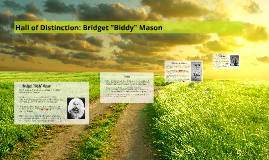"Hall of Distinction: Bridget ""Biddy"" Mason"