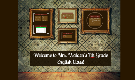 Welcome to Mrs. Walden's 7th Grade English Class!