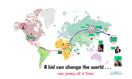 A kid can change the world . . . one penny at a time